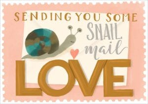 Sending you some snail mail love.